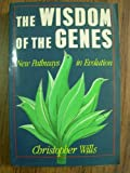The Wisdom of the Genes, Christopher Wills, 0465091946