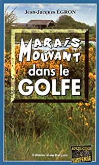 Marais mouvant dans le golfe par Jean-Jacques Egron