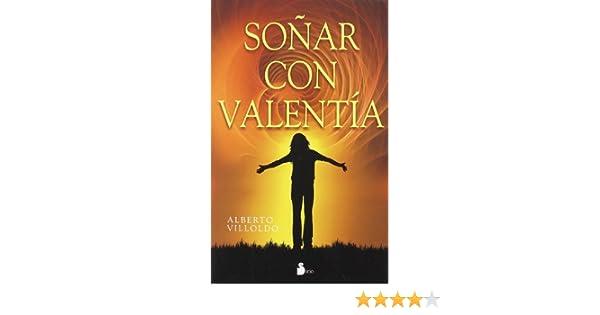 Sonar con valentia (Spanish Edition): Alberto Villoldo ...
