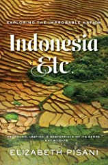 """A spectacular achievement and one of the very best travel books I have read."" —Simon Winchester, Wall Street Journal              Declaring independence in 1945, Indonesia said it would ""work out the details of the transfer o..."