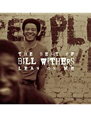 Lean On Me: The Best Of Bill Withers (Remastered)