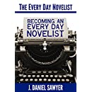Becoming an Every Day Novelist: Thirty Days from Idea to Publication (The Every Day Novelist Book 2)