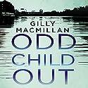 Odd Child Out Hörbuch von Gilly Macmillan Gesprochen von: Peter Noble