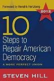 10 Steps to Repair American Democracy, Steven Hill, 1612051928