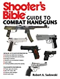 Shooter's Bible Guide to Combat Handguns, Robert A. Sadowski, 1616084154