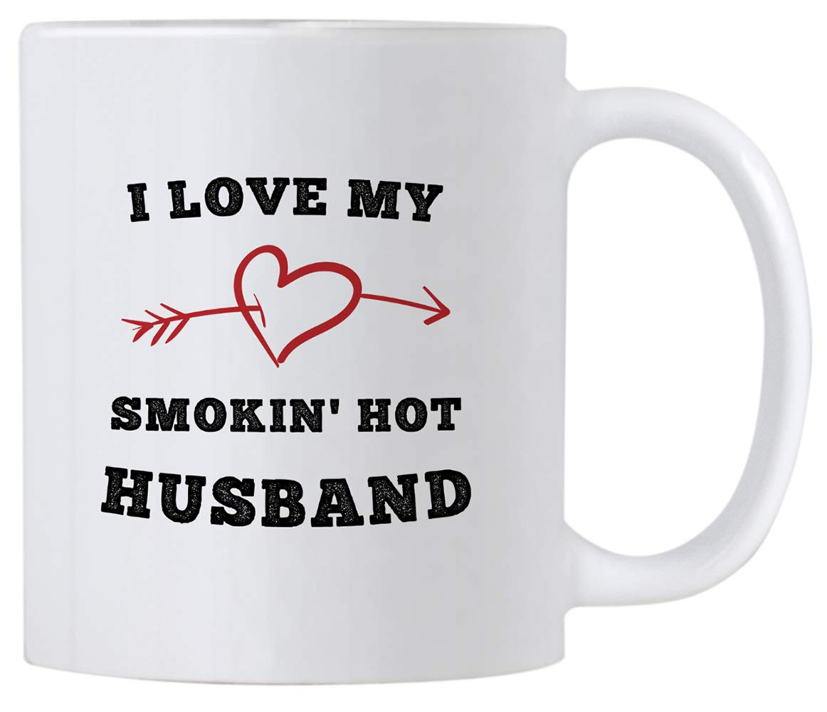 Sexy Gift For Hubby on Birthday or Valentines Day. I Love My Smokin Hot  Husband. 11 oz Romantic Marriage Coffee Mug. Funny Gift Idea From Wife on  Wedding ...
