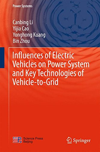 Influences of Electric Vehicles on Power System and Key Technologies of Vehicle-to-Grid (Power Systems)