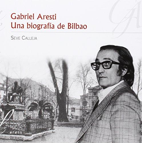 Descargar Libro Gabriel Aresti. Una Biografía De Bilbao Seve Calleja