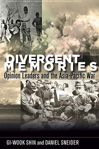 Divergent Memories: Opinion Leaders and the Asia-Pacific War (Studies of the Walter H. Shorenstein Asia-Pacific Research Center)