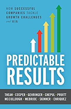 Predictable Results: How Successful Companies Tackle Growth Challenges and Win