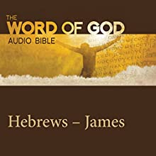 The Word of God: Hebrews, James Audiobook by  Revised Standard Version Narrated by John Rhys Davies, Neal McDonough, Brian Cox