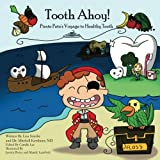 img - for Tooth Ahoy!: Pirate Pete's Voyage to Healthy Teeth book / textbook / text book