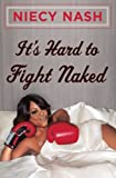 It's Hard to Fight Naked, Niecy Nash, 1501100947