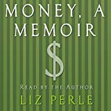 Money: A Memoir: Women, Emotions, and Cash