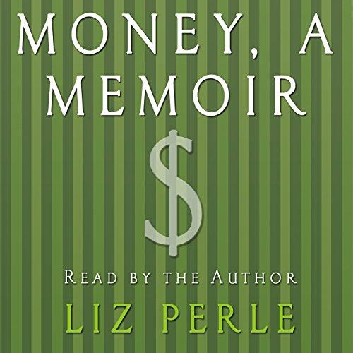 Money: A Memoir: Women, Emotions, and Cash by Macmillan Audio