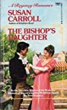 The Bishop's Daughter, Susan Carroll, 0449216934