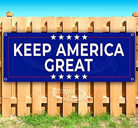 Advertising Store Keep America Great 13 oz Heavy Duty Vinyl Banner Sign with Metal Grommets New Flag, Many Sizes Available