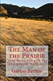img - for The Man of the Prairie: