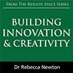 Building Innovation & Creativity | Rebecca Newton