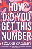 Front cover for the book How Did You Get This Number by Sloane Crosley