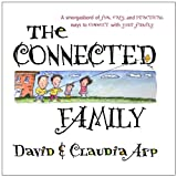 The Connected Family: A smorgasbord of fun, easy and practical ways to connect à