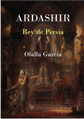 Descargar Libro Ardashir Rey De Persia Olalla García