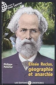 Elisee reclus, geographie et anarchie par Philippe Pelletier