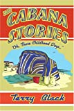 The Cabana Stories, Terry Black, 0595378935