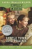 Little Town on the Prairie, Laura Ingalls Wilder, 0060885432