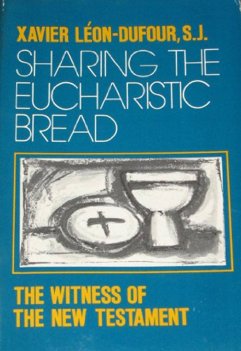 Sharing the Eucharistic Bread: The Witness of the New Testament