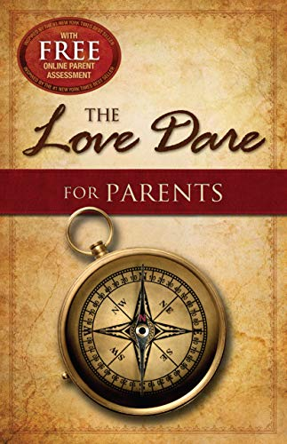 The Love Dare for Parents (The Love Dare For Parents Day 1)