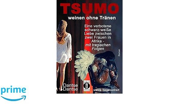 Amazoncom Tsumo Weinen Ohne Tränen Eine Verbotene