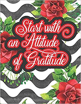 Amazon.com: Start With An Attitude of Gratitude: Daily ...