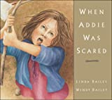 When Addie Was Scared, Linda Bailey, 1553371631