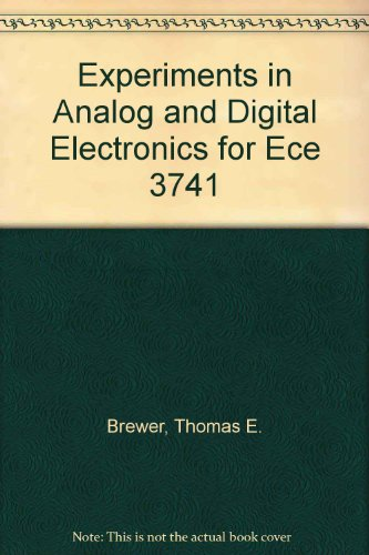 Experiments in Analog and Digital Electronics for Ece 3741