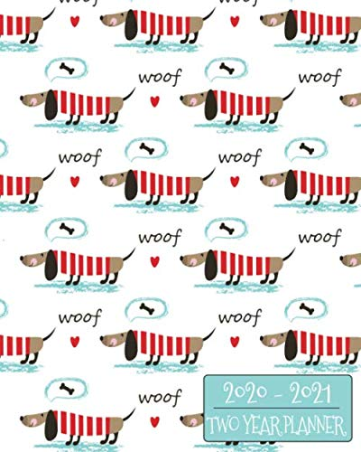 2020-2021 Two Year Planner: Darling Dachshunds - Daily Weekly Monthly 2020-2021 Planner Organizer. Perfect Two Year Motivational Agenda Schedule with ... Lists and More! (Dog Lovers Perfect Planner)