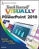 Teach Yourself Visually PowerPoint 2010[TEACH YOURSELF VISUALLY POWER][Paperback]
