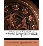 img - for Voyage de Deux Fran Ais En Allemagne, Danemarck, Su de, Russie Et Pologne, Fait En 1790-1792, Volume 1 (Paperback)(English / French) - Common book / textbook / text book