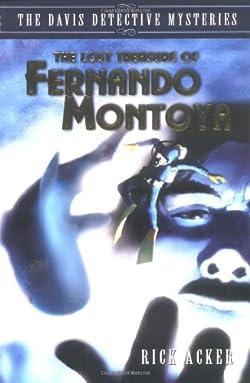 The Lost Treasure of Fernando Montoya
