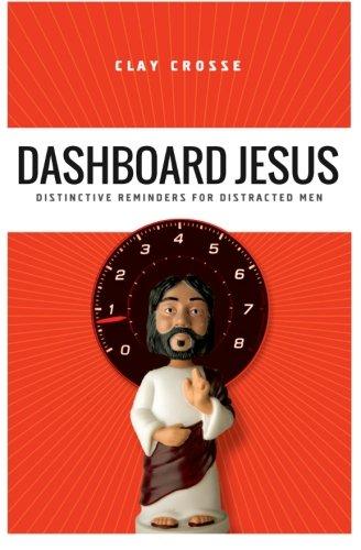 Dashboard Jesus :  Distinctive Reminders For Distracted Men: Dashboard Jesus : Distinctive Reminders For Distracted Men