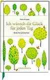 Ich wünsch dir Glück für jeden Tag: Gedichte & Gedanken (Edizione)