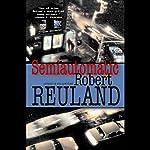 Semiautomatic | Robert Reuland