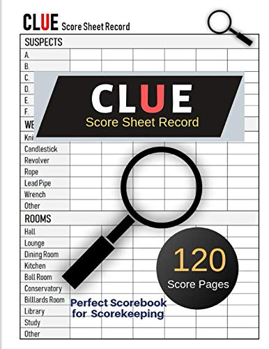 Clue Score Sheet Record: Clue Classic Score Sheet Book, Clue Scoring Game Record , Clue Score Card , Solve Your Favorite Detective Mystery Game, Size 8.5 x 11 Inch, 100 Pages (Gift) ()