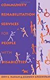 Community Rehabilitation Services for People with Disabilities 9780750695329