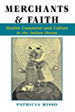 Merchants And Faith: Muslim Commerce And Culture In The Indian Ocean (New Perspectives on Asian History) (English Edition)