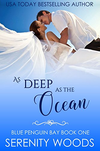 As Deep as the Ocean (Blue Penguin Bay Book 1) by [Woods, Serenity]