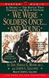 We Were Soldiers Once...and Young by Moore, Harold G., Galloway, Joseph L.(October 25, 1993) Audio Cassette
