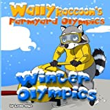 Babies Kids Book Best Deals - Wally Raccoon's Farmyard Olympics Winter Olympics (Children's Book,Funny Bedtime Story collection Rhyming books for children baby books kids books) (Volume 4)