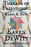 Threads of Friendship: Marge & Beth (The Bunco Club Series) (Volume 3)