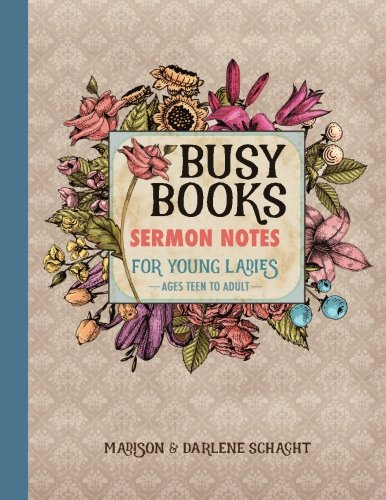 Busy Books: Sermon Notes for Young Ladies